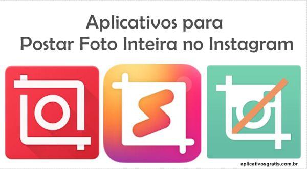 8 Aplicativos para Postar Foto Inteira no Instagram