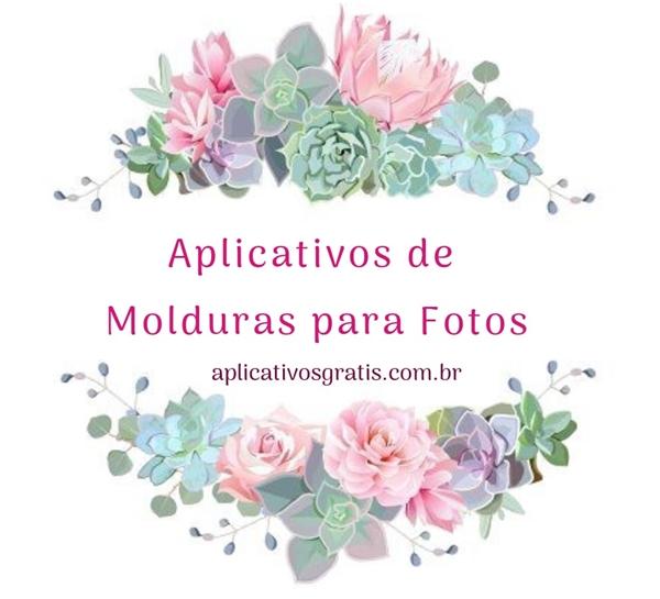 8 Aplicativos de Moldura para Foto para Baixar e Colocar!
