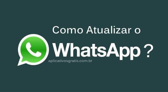 Como Atualizar o WhatsApp no Android em 6 Passos