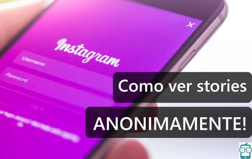 Como Ver Stories do Instagram Anonimamente