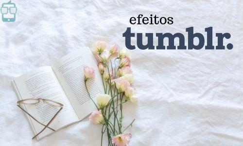 18 Apps de Fotos com Efeito Tumblr
